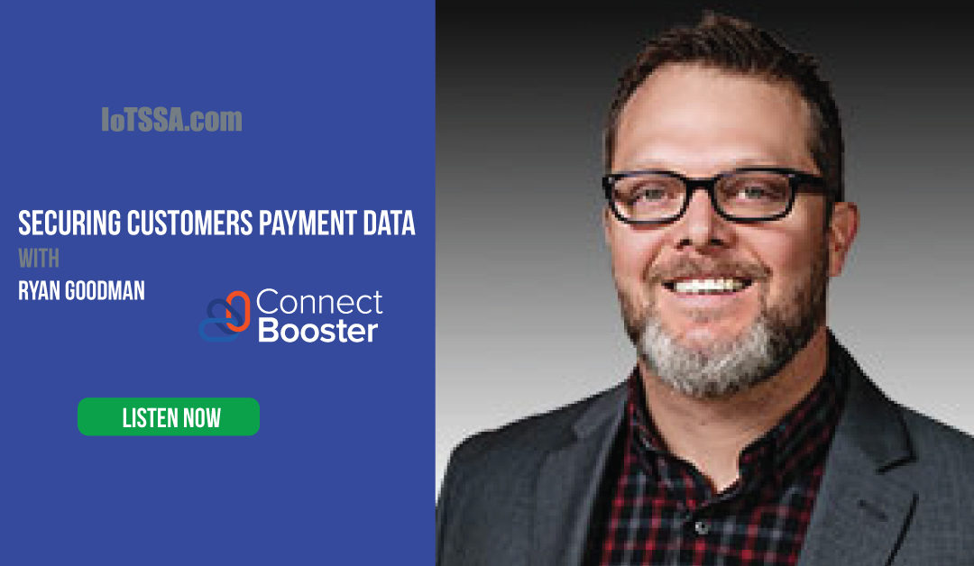 Securing Customers Payment Data with Ryan Goodman from ConnectBooster