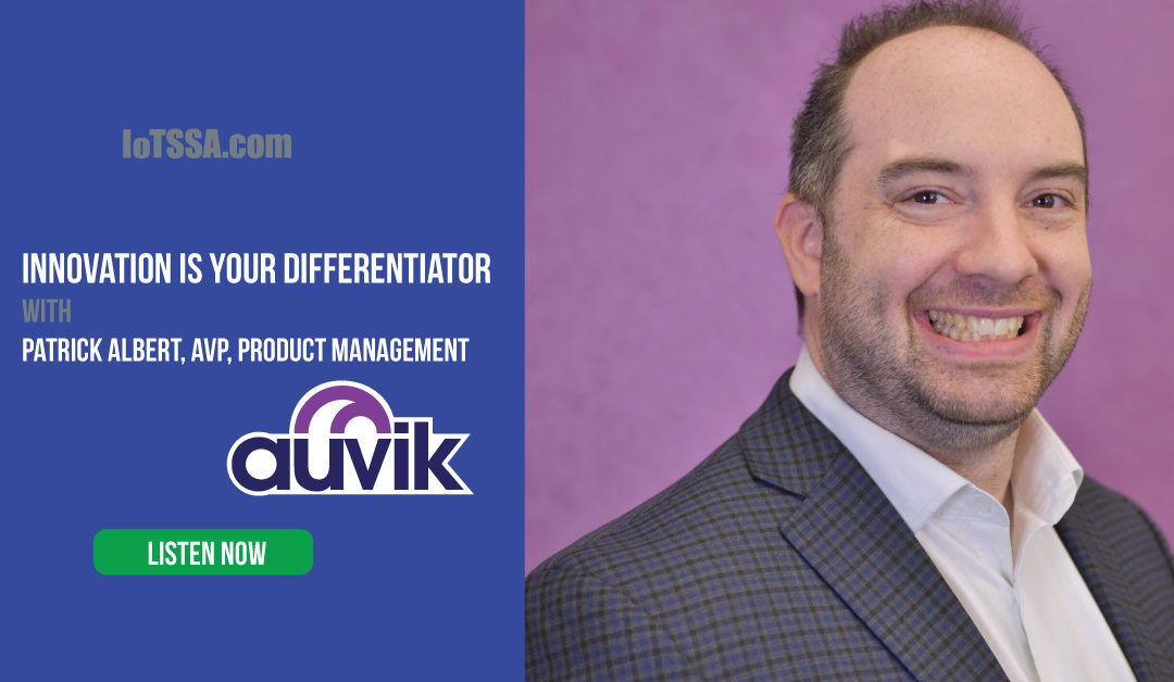 Innovation is Your Differentiator with Patrick Albert from Auvik