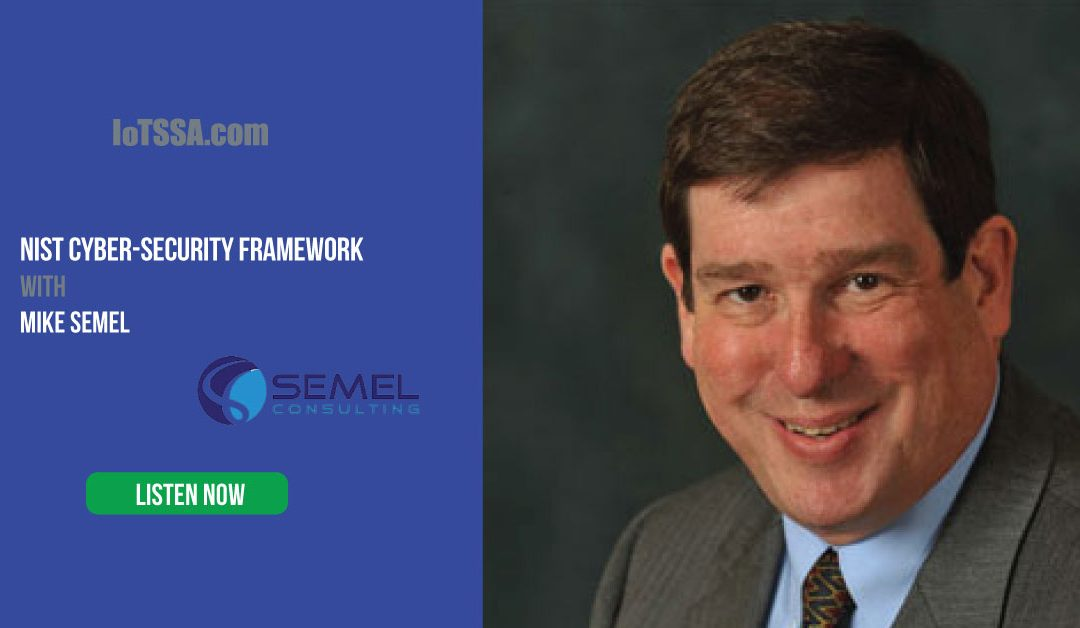 NIST Cyber Security Framework with Mike Semel from Semel Consulting