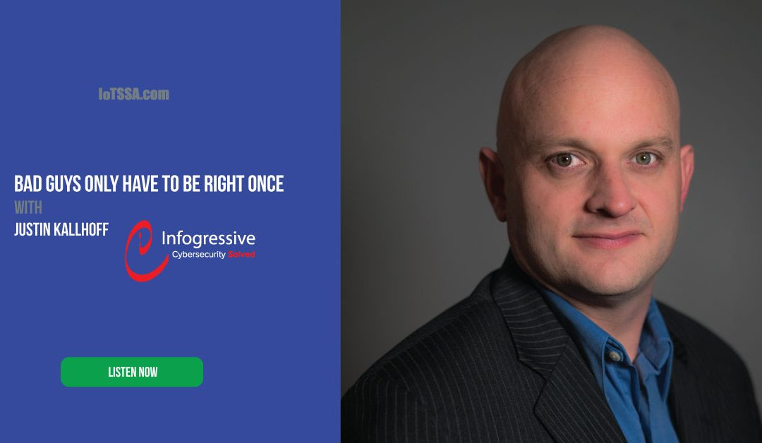 Bad Guys Only Have to Be Right Once with Justin Kallhoff from Infogressive