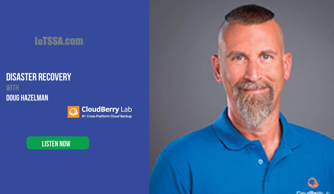 Disaster Recovery with Doug Hazelman from CloudBerry Lab