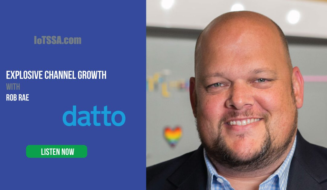 Explosive Channel Growth with Rob Rae, Datto